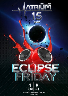 """Eclipse friday"" ATRIUM club"