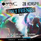 ONLY FRIENDS PARTY