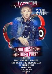 """MAX KIRSANOV BIRTHDAY PARTY"""